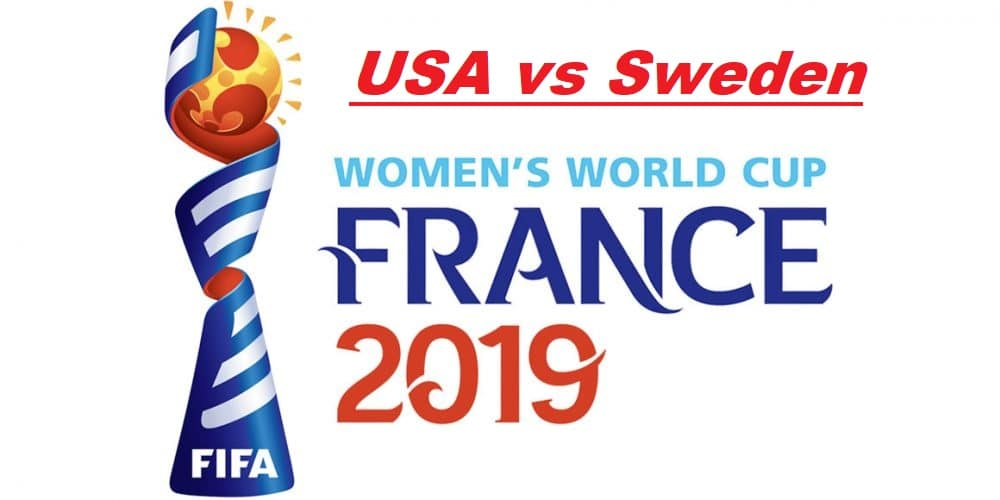 Sweden VS USA: live stream, preview, prediction, date, time, venue & watch online Women's World Cup